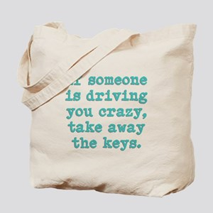 If Someone Is Driving You Cra Tote Bag