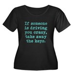 If Someone Is Driving You Cra Women's Plus Size Sc