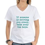 If Someone Is Driving You Cra Women's V-Neck T-Shi