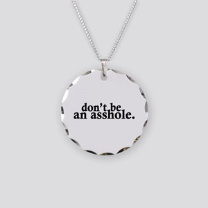 Don't Be An Asshole Necklace Circle Charm