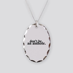 Don't Be An Asshole Necklace Oval Charm