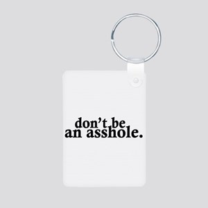 Don't Be An Asshole Aluminum Photo Keychain