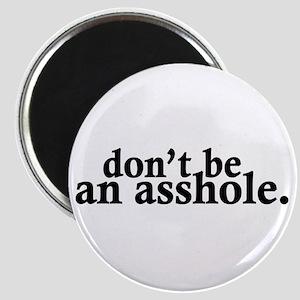 Don't Be An Asshole Magnet