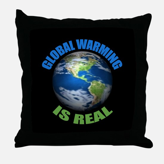 Global Warming - It's the Real Thing Throw Pillow