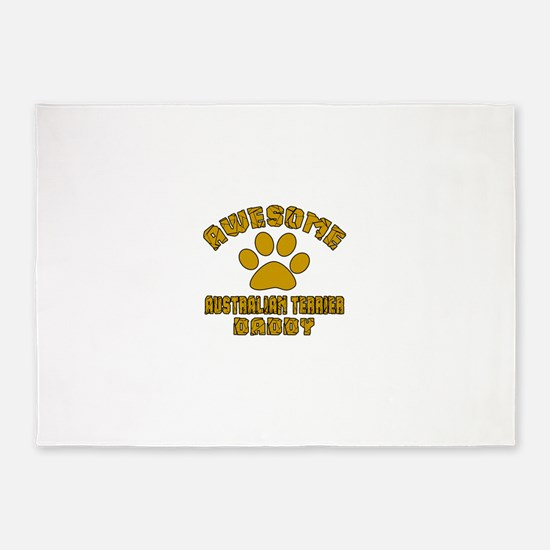 Awesome Australian Terrier Daddy 5'x7'Area Rug