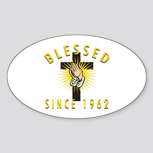 Blessed Since 1962 Sticker (Oval)