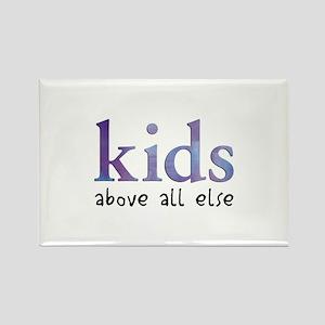 Kids Above All Else Rectangle Magnet