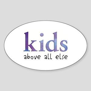 Kids Above All Else Oval Sticker