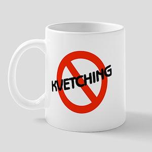 No Kvetching Mug