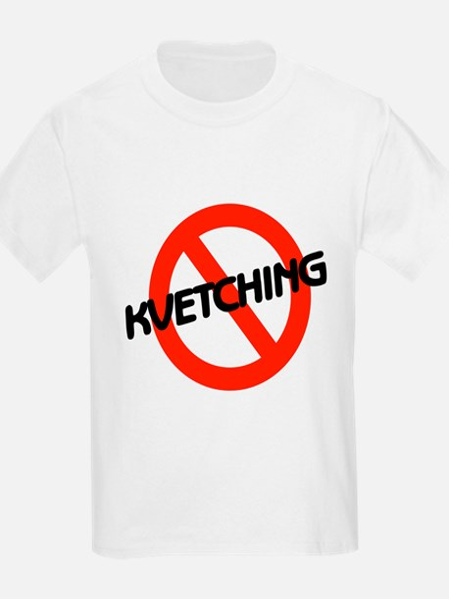 No Kvetching Kids T-Shirt