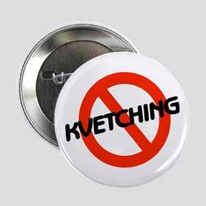 "No Kvetching 2.25"" Button (10 pack)"