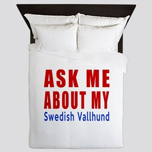Ask About My Swedish Vallhund Dog Queen Duvet