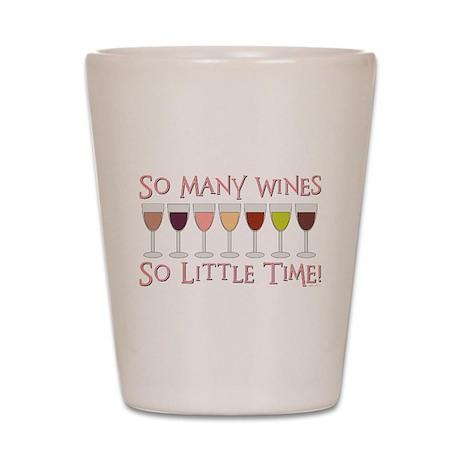 So Many Wines... Shot Glass