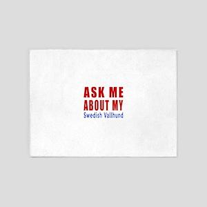 Ask About My Swedish Vallhund Dog 5'x7'Area Rug