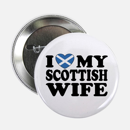 I Love My Scottish Wife Button
