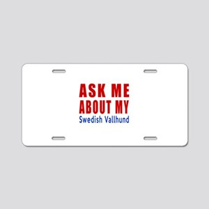 Ask About My Swedish Vallhu Aluminum License Plate