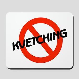 No Kvetching Mousepad