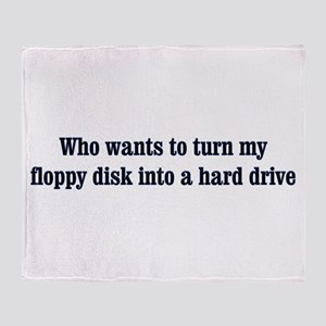 Who wants to turn my floppy d Throw Blanket