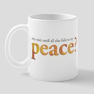 Why Wait Until All Else Fails Mug