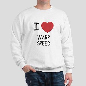 I heart warp speed Sweatshirt