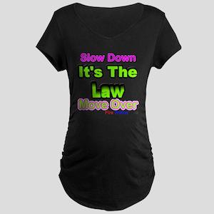 Slow Down Maternity Dark T-Shirt