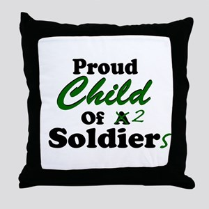 Proud Child of 2 Soldiers Throw Pillow