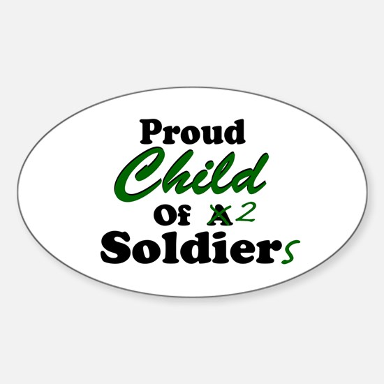 Proud Child of 2 Soldiers Oval Decal