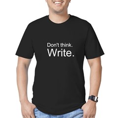 Don't Think Write Men's Fitted T-Shirt (dark)