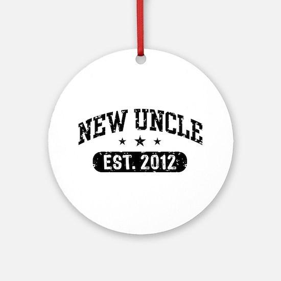 New Uncle Est. 2012 Ornament (Round)