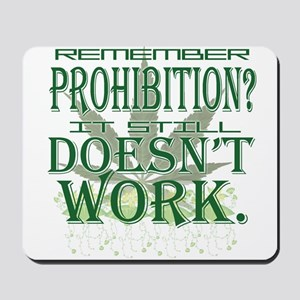 Prohibition Doesn't Work Mousepad