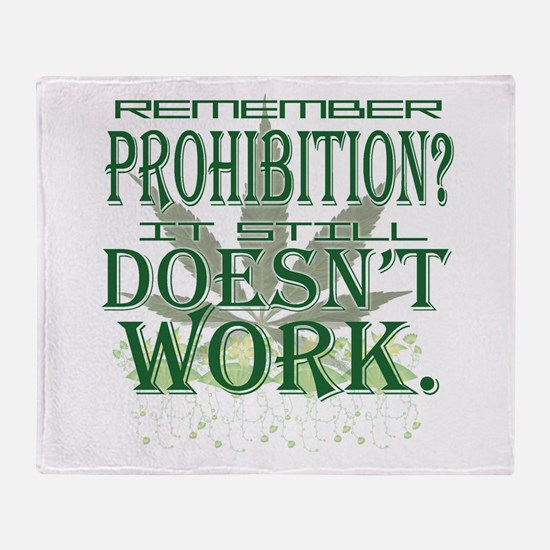 Prohibition Doesn't Work Throw Blanket