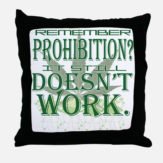 Prohibition Doesn't Work Throw Pillow