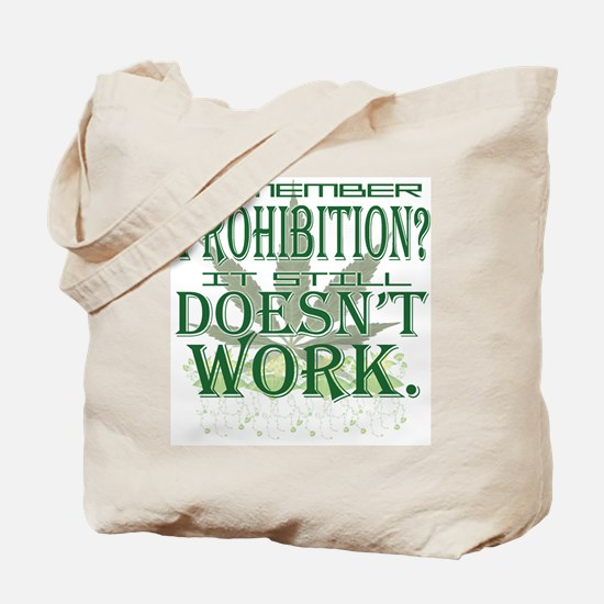 Prohibition Doesn't Work Tote Bag