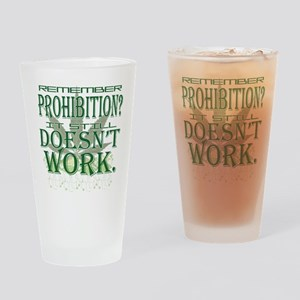 Prohibition Doesn't Work Drinking Glass