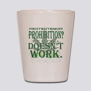 Prohibition Doesn't Work Shot Glass