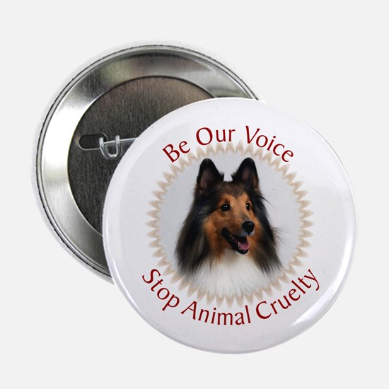 "Be Our Voice Stop Animal Crue 2.25"" Button"