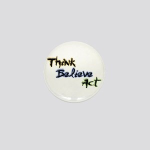 Think Believe Act Mini Button