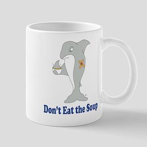 Don't Eat the Soup Mug