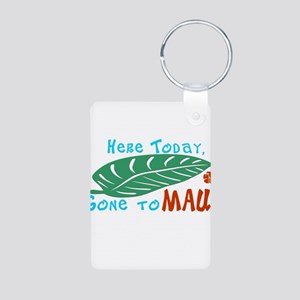 Here Today Gone to Maui Aluminum Photo Keychain