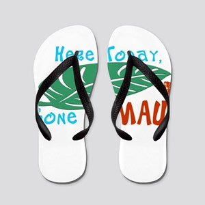 Here Today Gone to Maui Flip Flops