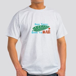Here Today Gone to Maui Light T-Shirt