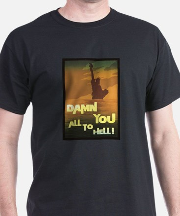Damn You All To Hell T-Shirt