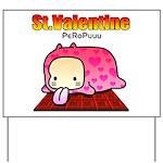 Valentine PeRoPuuu Yard Sign