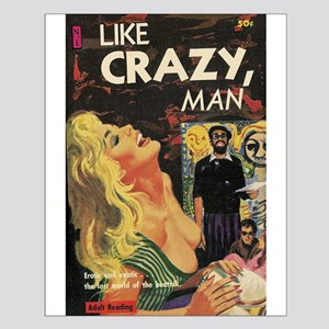 LIKE CRAZY, MAN Small Poster