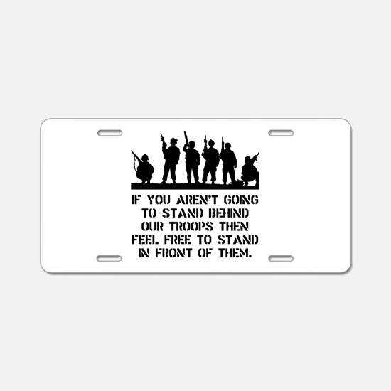 Stand Behind Troops Aluminum License Plate