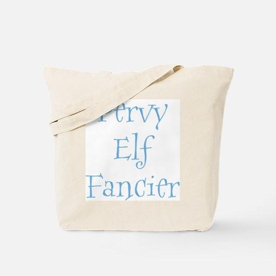 Pervy Elf Fancier Tote Bag