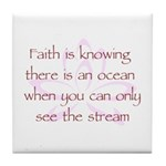 Faith is Knowing V1 Tile Coaster