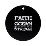 Faith is Knowing V2 Ornament (Round)
