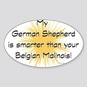 My GSD is smarter than your m Sticker (Oval)