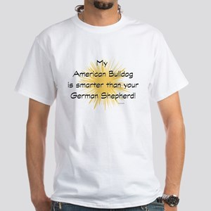 My American Bulldog is smarte White T-Shirt